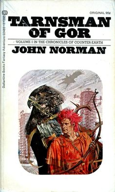 ABOVE: John Norman, Tarnsman of Gor (NY: Ballantine Books, 1972), with cover art by Robert Foster.