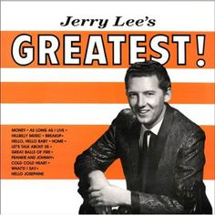 """Jerry Lee's Greatest"" (1962, Sun) by Jerry Lee Lewis.  His second LP.  Contains ""Great Balls Of Fire."""""