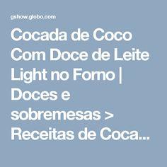 Cocada de Coco Com Doce de Leite Light no Forno | Doces e sobremesas > Receitas de Cocada | Receitas Gshow