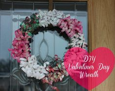 Easy and Inexpesnive DIY Valentine's Day Wreath #crafts #wreath #valentinesday