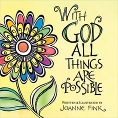 With God All Things Are Possible by Joanne Fink http://www.amazon.com/dp/0736949623/ref=cm_sw_r_pi_dp_52ZStb0T6ZKA4XKT