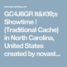 GC4J6GR It's  Showtime ! (Traditional Cache) in North Carolina, United States created by novastars
