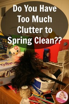 What do I do When I Have Too Much Clutter at ASlobComesClean.com