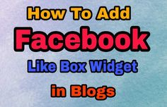 Facebook Like Box Widget Blogger Me Add Kaise Kare. How To Add Facebook Fun page Like Box Widget to blogger, Kya hai facebook like widget