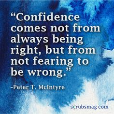Nurses, do you have any advice on how a new nurse can build confidence? How did YOU gain the confidence to tackle things you've never dealt with before? #quotes #inspiration