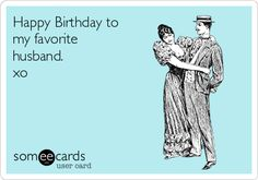 Search Results For Husband Birthday Ecards From Free And Funny Cards Hilarious Posts