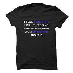 If I said I will fix it, I will - #sleeve #mens shirts. SIMILAR ITEMS => https://www.sunfrog.com/Funny/If-I-said-I-will-fix-it-I-will.html?id=60505