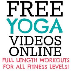 Full Length Yoga Videos Online for FREE! this is awesome. ive really wanted to start doing yoga, now i have no reason not to!