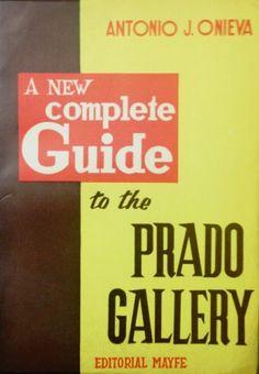 A New Complete guide to the Prado Gallery by Antonio Onieva,http://www.amazon.com/dp/B003BHGB7K/ref=cm_sw_r_pi_dp_RsM7sb0573W1N0D9