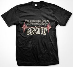 For A Second There You Bored Me To Death! Mens T-shirt Funny Trendy Hot Mens Tee Shirt Small Charcoal