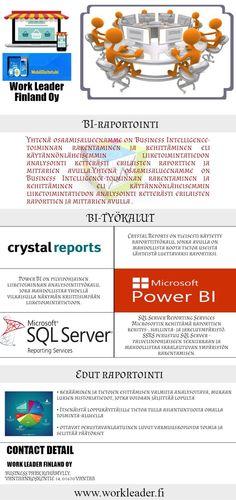 Work Leader Suomi pystyy käsittelemään hyvin monentyyppisiä tietolähteitä. Käytämme useita tuotteita, koska haluamme aina tarjota oikea ratkaisu oikeaan ongelmaan. Tarjoamme ja käyttää erilaisia työkaluja liiketoimintatiedon raportti kuten Microsoft SQL Server Reporting Services, Crystal Reports, Microsoft Virta BI jne Lisätietoja kirjautua osoitteessa www.workleader.fi