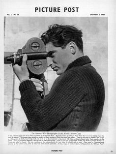 Robert Capa - literally my favorite photographer. I am moved by every photo I have ever seen by him.