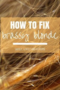 How to Fix Brassy Hair at Home - remove brassy tones from your blonde hair easily at home without damaging your hair. How to fix your hair when it turns orange after bleaching - via @bryjaimea bryjaimea.com  #haircare #blonde #howtofixblondehair #blondeha