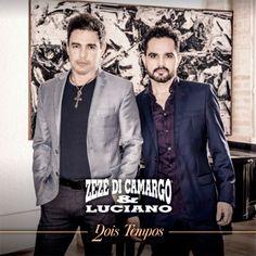 CD Zezé Di Camargo e Luciano - Dois Tempos (2016) - https://bemsertanejo.com/cd-zeze-di-camargo-e-luciano-dois-tempos-2016/