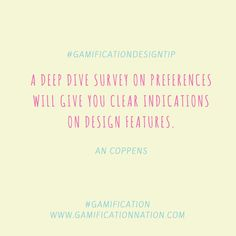Daily #GamificationDesignTip: A deep dive survey on preferences will give you clear indications on design features #gamification