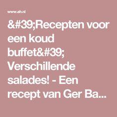 'Recepten voor een koud buffet' Verschillende salades! - Een recept van Ger Bakker - Albert Heijn