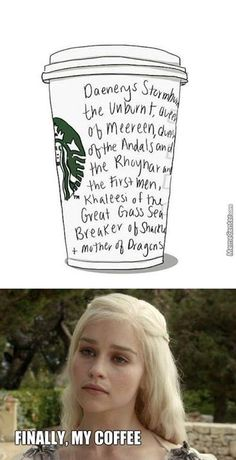 In Starbucks Westeros, you could be in for long wait.