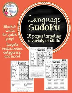 Print and Go Language Sudoku!Fun for a variety of ages.  A new way to target language goals.These worksheets are great for days when you need a quick, no prep activity to work on language goals.  Just print and go! Great for homework, too!Students work through each grid as they would for traditional sudoku.
