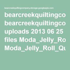bearcreekquiltingcompany.storage.googleapis.com uploads 2013 06 25 files Moda_Jelly_Roll_Quilt_Pattern.pdf
