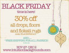 its BLACK FRIDAY TIME!! we never do 30% discount until NOW! ♥ aaaand, FREE SHIP for all fabrics...all day, every day! whoo hooo! code to use: BLACKFRIDAY nov 27-dec2http://www.intuitionbackgrounds.com/