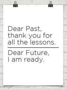 Dear Future, I am ready.