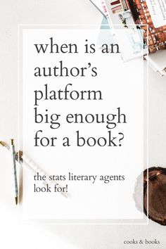 Here's what Literary Agents look for when it comes to author platforms, plus how to tell if you have enough of a readership to launch a successful book!