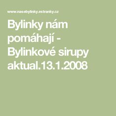 Bylinky nám pomáhají - Bylinkové sirupy aktual.13.1.2008