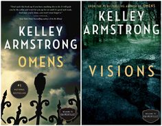 The Cainsville Series by Kelley Armstrong: Omens and Visions (books 1 & Amazing Books, Good Books, My Books, Names Starting With A, Vision Book, Spotlights, Christmas 2017, Fiction Books, Book 1
