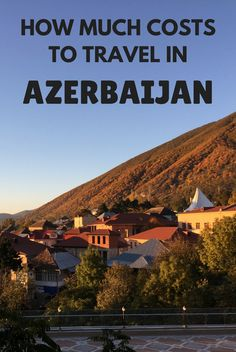 How much does it cost to travel in Azerbaijan? This Caucasian country is one of the cheapest places I've ever been to. Here's a summary of the typical costs