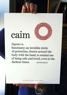 Scottish Gaelic Word: Caim (n. an invisible circle of protection, drawn around the body with the hand, to remind one of being safe and loved, even in the darkest times. New Words, Cool Words, Wise Words, Tatto Love, Inverness, Word Of The Day, Word Porn, Beautiful Words, Beautiful Meaning