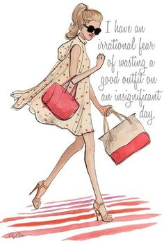 I don't think it's an irrational fear. It's a legitimate fear! Gyaru, Happy Friday Quotes, Art And Illustration, Favim, Fashion Quotes, Fashion Art, Funny Fashion, Style Fashion, Fashion Beauty