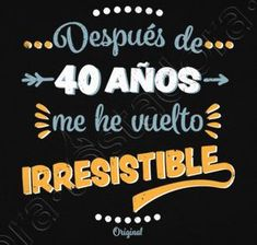 Camiseta 40 Años Irresistible - nº 1163658 - Camisetas latostadora Prince Birthday Party, 50th Birthday Party, Man Birthday, Happy Birthday, Hbd To Me, Mexican Party Decorations, Motivational Phrases, 40 Years Old, Birthdays