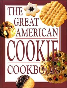 The Great American Cookie Cookbook: Publications International: 9780785357889: Amazon.com: Books