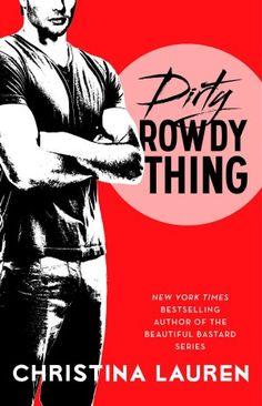 Dirty Rowdy Thing by Christina Lauren [5/5 stars] http://smutbookclub.com/books/dirty-rowdy-thing-by-christina-lauren/