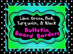 8 Bulletin Board Borders - Lime Green, Turquoise, Pink, and Black