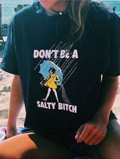 Don't Be a Salty Bitch Shirt - Outfit Trends Fashion Moda, Look Fashion, Fashion Outfits, Pajamas For Teens, Pajamas Women, Summer Dress, Summer Outfits, Cute Shirts, Funny Shirts