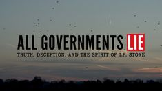 ALL GOVERNMENTS LIE: Truth, Deception, and the Spirit of I.F. Stone (Trailer)