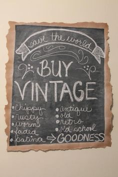 chalkboard sign -- Buy Vintage -- and other display ideas for a tag sale Vintage Chalkboard, Chalkboard Signs, Vintage Market, Vintage Shops, Vintage Cafe, Vintage Boutique, Matilda, Antique Booth Ideas, Flea Market Booth