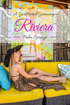 Riviera Palm Springs  It would be so much fun to do a girlfriend getaway.