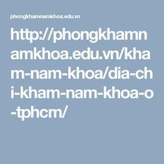 http://phongkhamnamkhoa.edu.vn/kham-nam-khoa/dia-chi-kham-nam-khoa-o-tphcm/