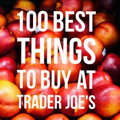 A full post of our favorite things to throw in that grocery cart while you're perusing the isles at our favorite neighborhood grocery store, Trader Joe's.