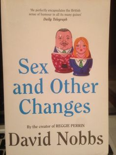 David Nobbs Sex and Other Changes
