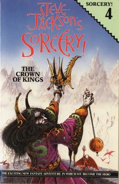 "Fighting for your Fantasy: Steve Jackson's ""Sorcery!"" - The Crown of Kings playthrough"