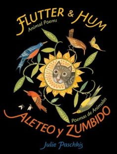 Flutter & hum : animal poems = Aleteo y zumbido : poemas de animales