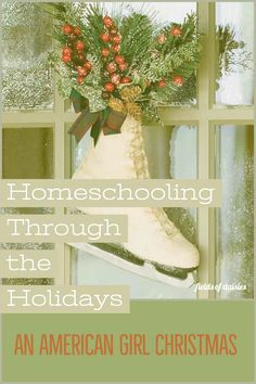 Homeschooling Through the Holidays- An American Girl Christmas (Simple and ready to use- the whole family will enjoy - even the boys) A Christmas Story, Christmas Holidays, Christmas Wreaths, Christmas Decorations, Holiday Decor, Holiday Ideas, Santa Lucia Day, Daisy Field, Little Brothers