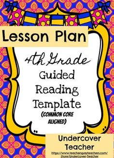 I love this easy to use 4th Grade Guided Reading Lesson Plan Template with the Common Core standards!-All Common Core Reading standards are already plugged in your you!-Simply type or write in the book your using for the week with a bit of group information and your ready to go for your reading groups!-I teach reading groups for students in K-5th grade and this template works great for all my groups!-I have used it pre-printed out blank in my Guided Reading lesson planning binder!