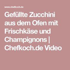 Gefüllte Zucchini aus dem Ofen mit Frischkäse und Champignons | Chefkoch.de Video