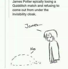 If I had an invisibility cloak, I'd do the same thing.