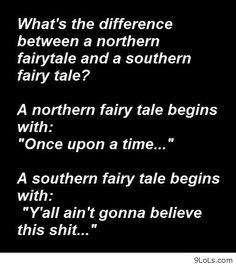 Wowww this holds more truth than it should. Haha love the south.