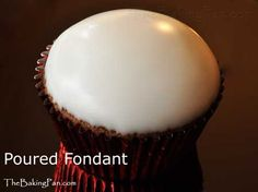 Poured Fondant covered cupcake